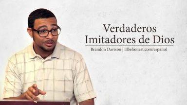 Verdaderos Imitadores de Dios – Brandon Davison