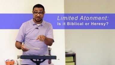 Limited Atonement: Is it Biblical or Heresy?