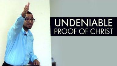Undeniable Proof of Christ – Brandon Davison