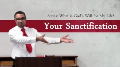 What is God's Will for My Life? Your Sanctification