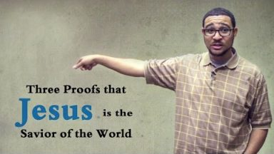 Three Proofs that Jesus is the Savior of the World