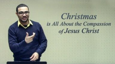 Christmas is All About the Compassion of Jesus Christ