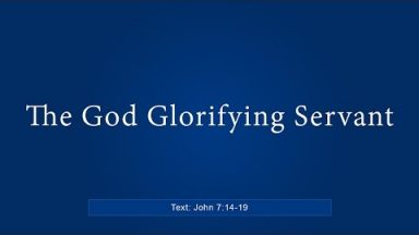 The God Glorifying Servant – Brandon Davison