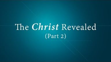 The Christ Revealed (Part 2) – Brandon Davison