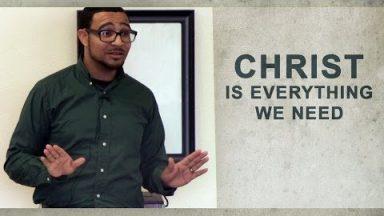 Christ is Everything We Need – Brandon Davison