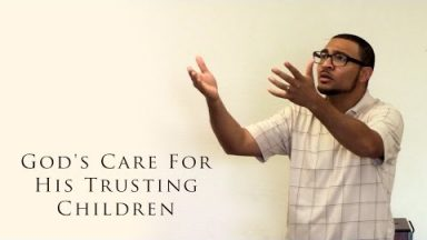 God's Care For His Trusting Children – Brandon Davison