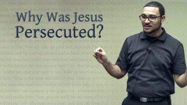 Why Was Jesus Persecuted? – Brandon Davison