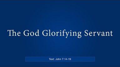 The God Glorifying Servant – Brandon Davison