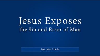 Jesus Exposes the Sin and Error of Man – Brandon Davison