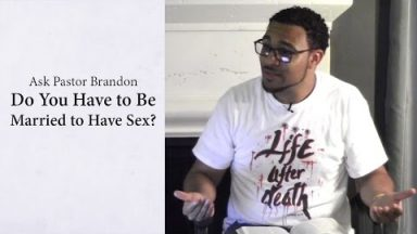 Do You Have to Be Married to Have Sex? – Ask Pastor Brandon